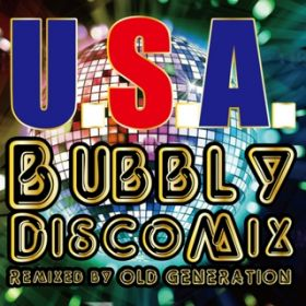 U.S.A. Bubbly Disco Mix (Remixed by OLD GENERATION) / DA PUMP