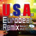DA PUMPの曲/シングル - U.S.A. Eurobeat Remix (Remixed by DAVE RODGERS)
