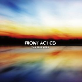 FRONT ACT CD / THA BLUE HERB