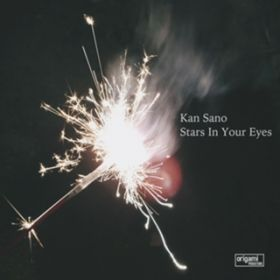 Stars In Your Eyes / Kan Sano