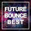 FUTURE BOUNCE BEST