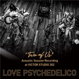 I saw you in the rainbow (Acoustic Live at VICTOR STUDIO) / LOVE PSYCHEDELICO