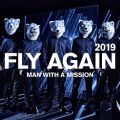MAN WITH A MISSIONの曲/シングル - FLY AGAIN 2019