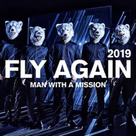 FLY AGAIN 2019 / MAN WITH A MISSION