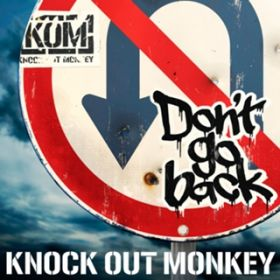 Don't go back / KNOCK OUT MONKEY