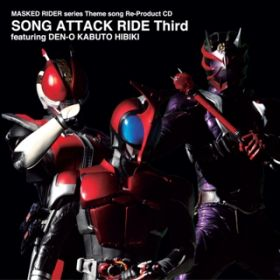MASKED RIDER series Theme song Re-Product CD SONG ATTACK RIDE Third featuring DEN-O KABUTO HIBIKI / V.A.
