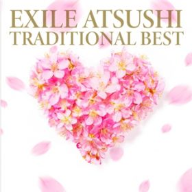 TRADITIONAL BEST / EXILE ATSUSHI