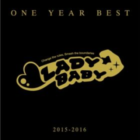 アルバム - ONE YEAR BEST 〜2015-2016〜 / LADYBABY