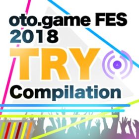 アルバム - 音亀フェス2018-TRY-Compilation / Various Artists