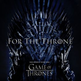 アルバム - For The Throne (Music Inspired by the HBO Series Game of Thrones) / Various Artists