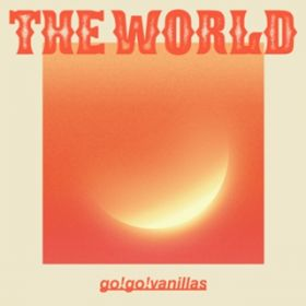 THE WORLD / go!go!vanillas