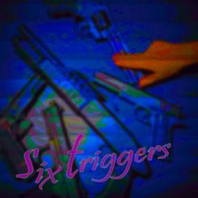 アルバム - six triggers / Various Artists