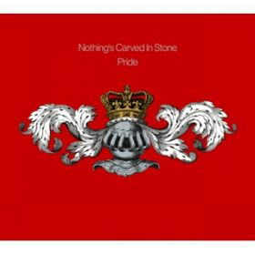 Pride / Nothing's Carved In Stone