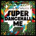 アルバム - SUPER DANCEHALL ME / RYO the SKYWALKER