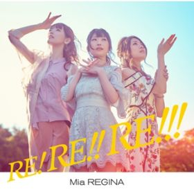 RE! RE!! RE!!!【Incomplete Edition】 / Mia REGINA