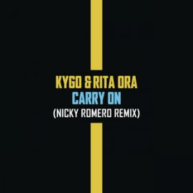 Carry On (Nicky Romero Remix) / Kygo/Rita Ora