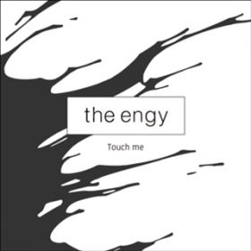 Touch me / the engy