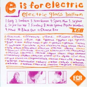 e is for electric / エレクトリック グラス バルーン