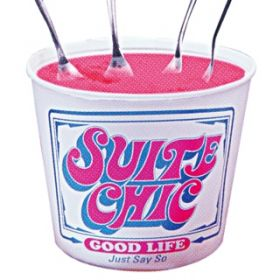 GOOD LIFE(Instrumental) / SUITE CHIC