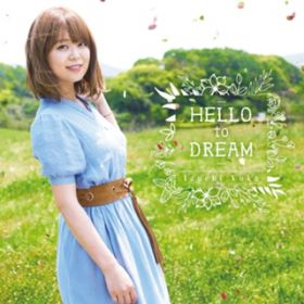 HELLO to DREAM (TV size) / 井口裕香
