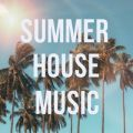 SUMMER HOUSE MUSIC