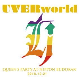 君の好きなうた(QUEEN'S PARTY at Nippon Budokan 2018.12.21) / UVERworld