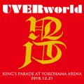 アルバム - UVERworld KING'S PARADE at Yokohama Arena 2018.12.21 / UVERworld