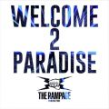 THE RAMPAGE from EXILE TRIBEの曲/シングル - WELCOME 2 PARADISE