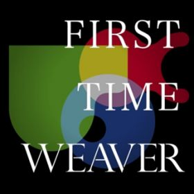 アルバム - FIRST TIME WEAVER / WEAVER