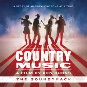 Country Music - A Film by Ken Burns (The Soundtrack) [Deluxe] / Various Artists