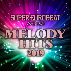アルバム - SUPER EUROBEAT presents MELODY HITS / VARIOUS ARTISTS