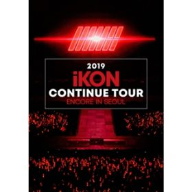アルバム - 2019 iKON CONTINUE TOUR ENCORE IN SEOUL / iKON