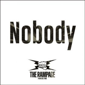 Nobody / THE RAMPAGE from EXILE TRIBE