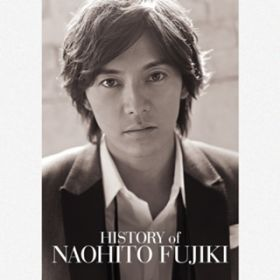 HISTORY of NAOHITO FUJIKI 10TH ANNIVERSARY BOX / 藤木直人