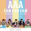 AAA FAN MEETING ARENA TOUR 2019 〜FAN FUN FAN〜SETLIST