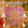 SUPER EUROBEAT presents PARAPARA HITS 2019