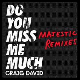 Do You Miss Me Much (Majestic Remix) / Craig David