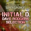 アルバム - SUPER EUROBEAT presents INITIAL D DAVE RODGERS SELECTION / DAVE RODGERS