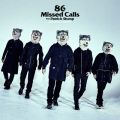 MAN WITH A MISSIONの曲/シングル - 86 Missed Calls feat. Patrick Stump