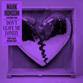 Don't Leave Me Lonely (Purple Disco Machine Remix) / Mark Ronson