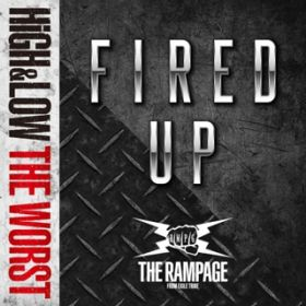 FIRED UP / THE RAMPAGE from EXILE TRIBE