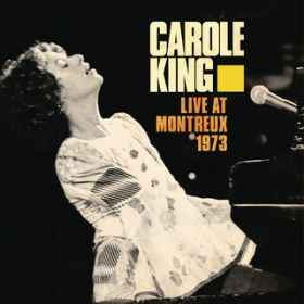 (You Make Me Feel Like) A Natural Woman (Live at The Montreux Jazz Festival 1973) / Carole King
