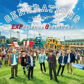 EXPerience Greatness / GENERATIONS from EXILE TRIBE