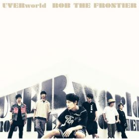 ROB THE FRONTIER / UVERworld