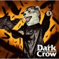 Dark Crow MAN WITH A MISSION