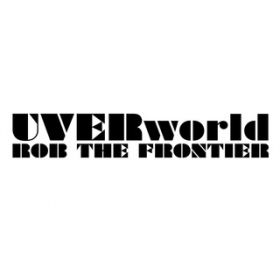 ROB THE FRONTIER(short ver.) / UVERworld