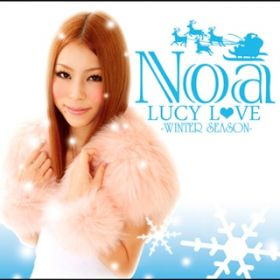 アルバム - LUCY LOVE-WINTER SEASON- / Noa