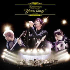 "プログラム(""Your Songs"" with strings at Yokohama Arena) / レミオロメン"