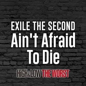Ain't Afraid To Die / EXILE THE SECOND