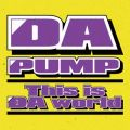 DA PUMPの曲/シングル - This is DA world